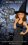 As Witch Would Have It (Wicked Witches of Pendle Island, #1)