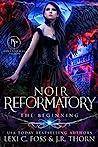 Noir Reformatory by Lexi C. Foss