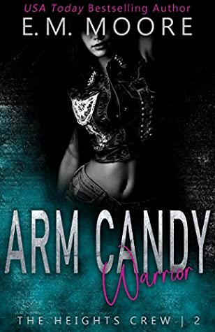 Arm Candy Warrior (The Heights Crew #2)