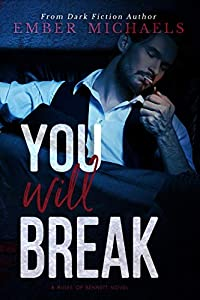 You Will Break (Rules of Bennett Book 2)