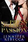 The Press Secretary's Passion (A Presidential Affair, #3)