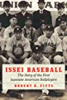 Issei Baseball by Robert K Fitts