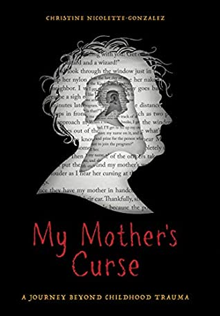 My Mother's Curse by Christine Nicolette-Gonzalez