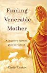 Finding Venerable Mother: A Daughter's Spiritual Quest to Thailand