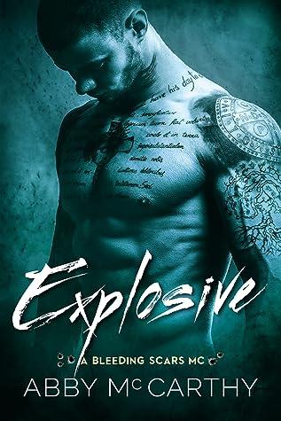 Explosive (A Bleeding Scars MC #2)
