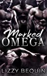 Marked Omega (Quarantine Omega, #1)