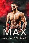 Max (Alpha Heroes, #2)