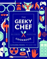 The Geeky Chef Cookbook: Real-Life Recipes for Your Favorite Fantasy Foods