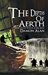 The Depths of Aerth (Worlds at War Book 4)