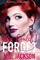 How Could I Forget (Plentiful in Love Book 1)
