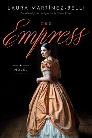 Cover of the book, The Empress by Laura Martínez-Belli