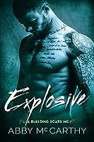 Explosive (The Bleeding Scars MC Book 2)