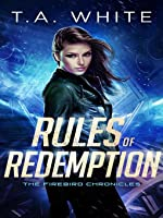 Rules of Redemption (The Firebird Chronicles, #1)