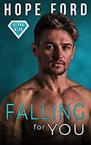 Falling For You (Alpha Hero, #2)