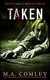 TAKEN (DI Kayli Bright Book 6)