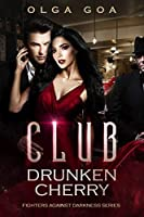Club: Drunken Cherry (Fighters Against Darkness #1)