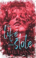 The Life You Stole (The Life Series)
