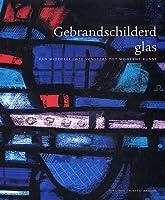 Gebrandschilderd Glas: van middeleeuwse vensters tot moderne kunst