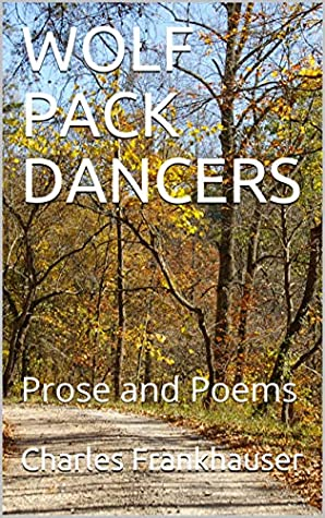 WOLF PACK DANCERS: Prose and Poems