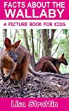 Facts About the Wallaby (A Picture Book for Kids, Vol 369)