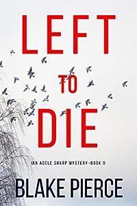 Left To Die (Adele Sharp #1)