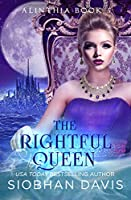 The Rightful Queen (Alinthi, #5)