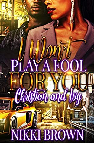 I Won't Play A Fool For You : Christian & Ivy