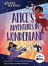 Book cover for Alice's Adventures in Wonderland (Ghostwriter)