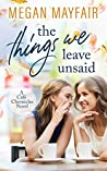 The Things We Leave Unsaid (The Café Chronicles, #1)
