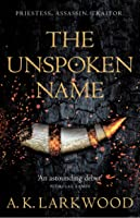 The Unspoken Name (The Serpent Gates #1)