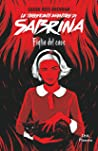 Le terrificanti avventure di Sabrina. Figlia del caos (The Chilling Adventures of Sabrina, #2)