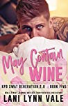 May Contain Wine (SWAT Generation 2.0 #5)