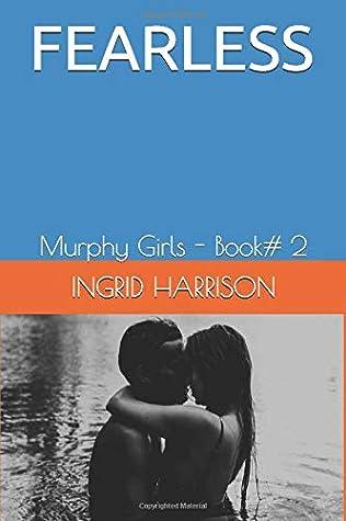 FEARLESS: Murphy Girls - Book# 2
