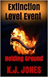 Extinction Level Event, Book Two: Holding Ground (ELE Series 2)