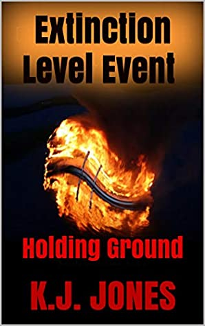 Extinction Level Event, Book Two: Holding Ground