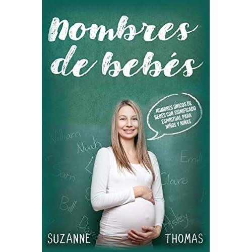 Nombres De Bebe Nombres únicos Para Bebés Con Significado Espiritual Para Niños Y Niñas Nombres De Bebé By Ms Suzanne Thomas