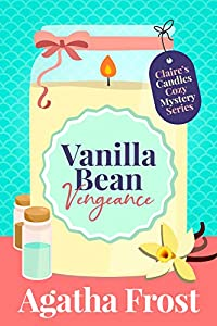 Vanilla Bean Vengeance (Claire's Candles Cozy Mystery #1)