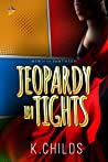 Jeopardy in Tights (Men of the Pantheon, #1)