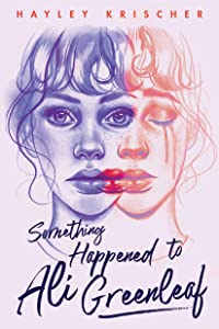 Something Happened to Ali Greenleaf (Something Happened to Ali Greenleaf, #1)