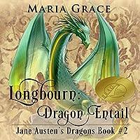 Longbourn: Dragon Entail: A Pride and Prejudice Variation (Jane Austen's Dragons Book 2)