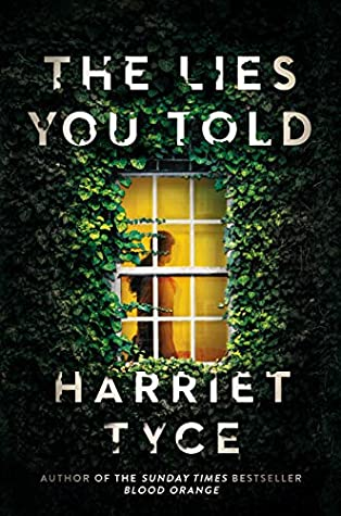 The Lies You Told by Harriet Tyce