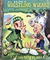 Bil Baird's Whistling Wizard (A Little Golden Book)