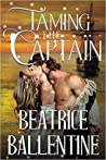 Taming The Captain by Beatrice Ballentine