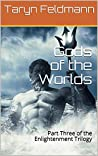 Gods of the Worlds: Part Three of the Enlightenment Trilogy