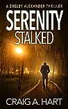 Serenity Stalked (Shelby Alexander #2)