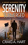 Serenity Submerged (Shelby Alexander #4)