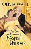 The Care and Feeding of Waspish Widows (Feminine Pursuits, #2)
