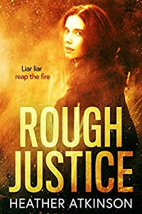 Rough Justice: Liar liar reap the fire (Blagger's Code Book 2)
