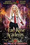 Fae Rose Academy: Year Two (For The Purely Divine Book 2)