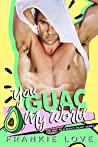 You Guac My World (The Way To A Man's Heart #3)